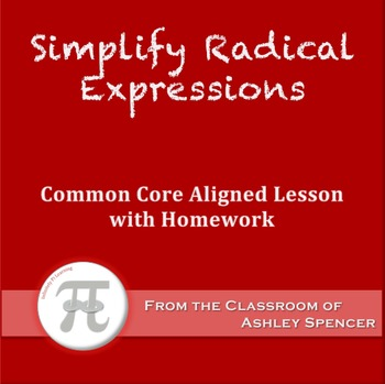 Simplify Radical Expressions (Lesson Plan with Homework)