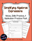 Simplifying Algebraic Expressions - Notes, Practice, and Application Pack