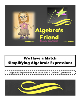 Simplifying Algebraic Expressions We Have a Match Partner Activity