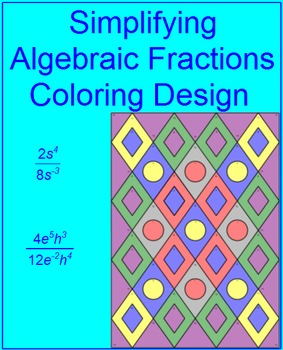 Simplifying Algebraic Fractions - Coloring Activity