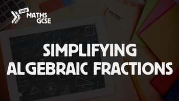 Simplifying Algebraic Fractions - Complete Lesson