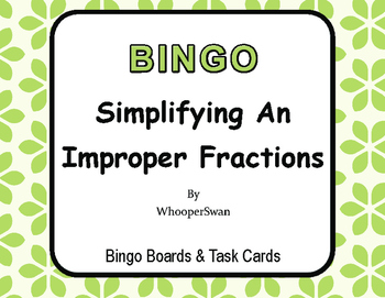 Simplifying An Improper Fractions - BINGO and Task Cards