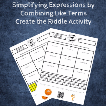 Simplifying Expressions:  Combining Like Terms Create the Riddle Activity