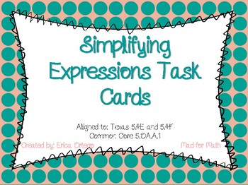 Simplifying Expressions Task Cards 5.4E 5.4F 5.OA.A.1