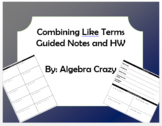 Simplifying Expressions and Combing Like Terms Guided Notes and HW
