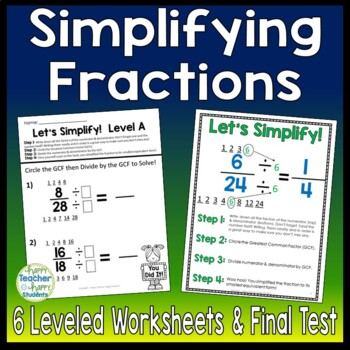 Simplifying Fractions: 6 Leveled Worksheets, Test (Quiz) and Poster