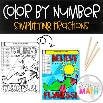 Simplifying Fractions (Believe in your FLYNESS!): Color by Number Activity!