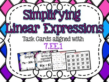 Simplifying Linear Expressions Task Cards CCS: 7.EE.1