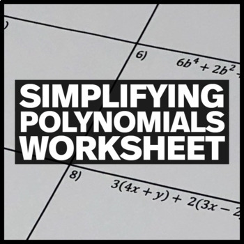 Simplifying Polynomials:  Distributive Property and Combining Like Terms