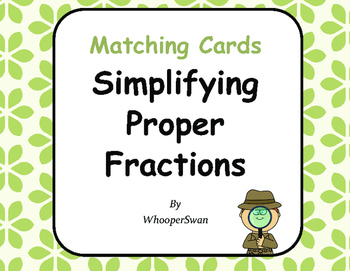 Simplifying Proper Fractions Matching Cards