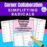 Simplifying Radicals Activity--  Corner Collaboration