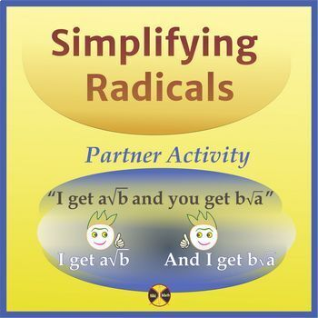 "Simplifying Radicals - Partner Activity "" I get a√b and you get b√a """