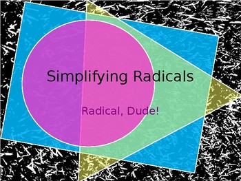 Simplifying Radicals (with ladders!) Presentation - PPT