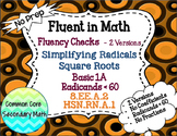 Simplify Radicals & Square Roots Basic 1A Fluency Check: No Prep Fluent in Math