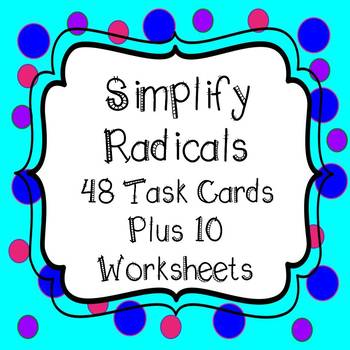 Simplifying Radicals Task Cards and Worksheets