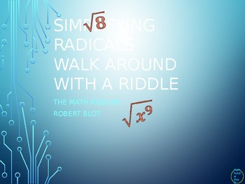Simplifying Radicals Walk Around or Gallery Walk with a Riddle