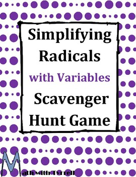 Simplifying Radicals with Variables Scavenger Hunt Game