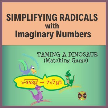 Simplifying Radicals with Imaginary Numbers - Taming a Dinosaur Matching Game