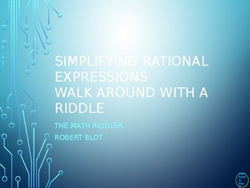 Simplifying Rational Expressions Walk Around or Gallery Walk with a Riddle