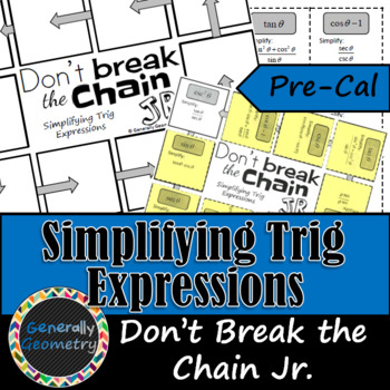 Simplifying Trig Expressions Don't Break the Chain Jr; Pre-Cal
