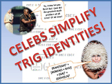 Simplifying Trig Identities - Celebs do Precalc