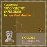 Simplifying Trig Expressions by SPECIFIED trig identities (typed solutions)