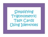 Simplifying Trigonometric Function Task Cards Using Identities