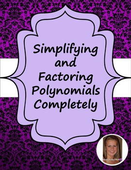 Simplifying and Factoring Polynomials Completely