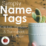 Simply Name Tags - EDITABLE - Cactus, Desert, & Succulent