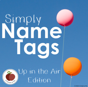Name Tags - EDITABLE - Up in the Air Edition - CUSTOMIZABLE