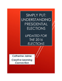 Simply Put: Understanding Presidential Elections (Updated for 2016 Elections)