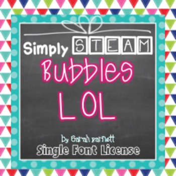 Simply STEAM Bubbles LOL Font License for Personal & Comme
