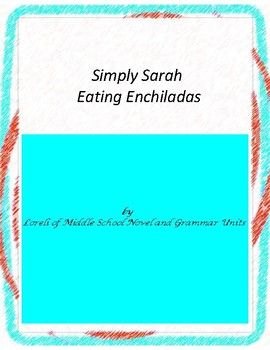 Simply Sarah Eating Enchiladas Literature and Grammar Unit