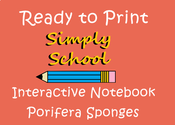 **INTERACTIVE NOTEBOOK**  Porifera Sponges- w/teacher key no prep