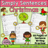 Simply Sentences - Christmas - No Prep Writing Practice