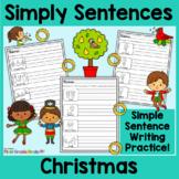 Simply Sentences - Christmas - No Prep Writing Practice