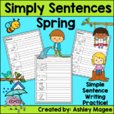 Simply Sentences - Spring - No Prep Writing Practice