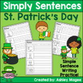 Simply Sentences - St. Patrick's Day - No Prep Writing Practice