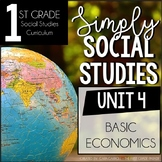 Simply Social Studies First Grade - Unit 4 - Basic Economics
