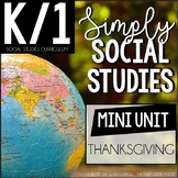 Simply Social Studies K/1-Thanksgiving Then & Now / Tradit