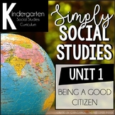 Simply Social Studies Kindergarten - Unit 1 Being a Good Citizen