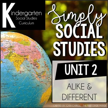 Simply Social Studies Kindergarten - Unit 2 Alike and Different