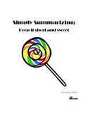 Simply Summarizing:  Keep it Short and Sweet