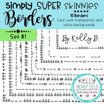 Simply Super Skinny Borders Set #1 by Kelly B