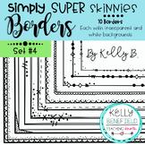 Simply Super Skinny Borders Set #4 by Kelly B