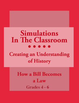 Simulations In The Classroom: How A Bill Becomes A Law