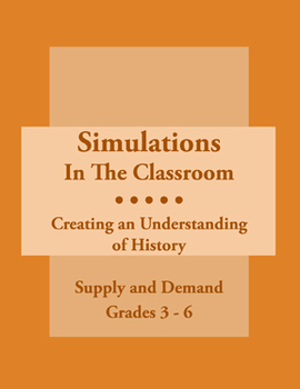 Simulations In The Classroom: Supply and Demand