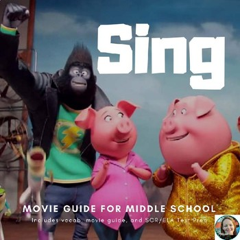 Sing Movie Guide-Common Core Aligned for Middle School