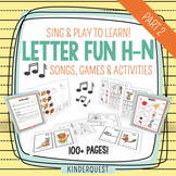 Kindergarten Sing & Play to Learn Letter Fun H-N: Songs, Games & Activities