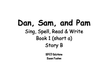 Sing, Spell, Read & Write Book 1 (short a) Story B resource